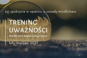 Żyj spokojnie woparciu ozasady Mindfulness